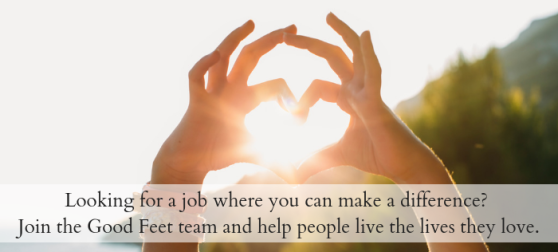 Looking for a job where you can make a difference_ Join the Good Feet team and help people live the lives they love. (3)